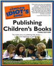 The Complete Idiot's Guide - Publishing Children's Books